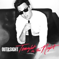 Tonight Is The Night — Outasight