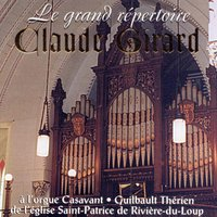 The Great Organ Repertory Featuring Bach, Schumann, Mendelssohn and Others / Le Grand Répertoire d'orgue mettant en vedette Bach, Schumann, Mendelssohn et autres — Claude Girard