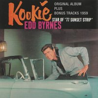 "Kookie - Star of ""77 Sunset Strip"" — Edd Byrnes, The Big Sound of Don Ralke"