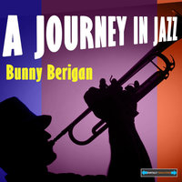 Bunny Berigan a Journey in Jazz — сборник