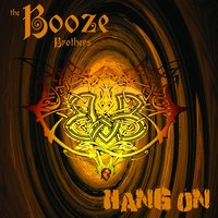 Hang On — Booze Brothers