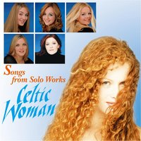 Songs From Solo Works - Celtic Woman — Celtic Woman