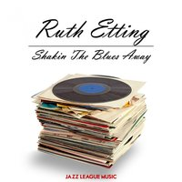 Shakin The Blues Away — Ruth Etting