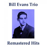 Remastered Hits — Bill Evans Trio