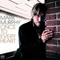Once To Every Heart — Mark Murphy