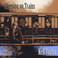 Sleeping On Trains — Kell Taylor