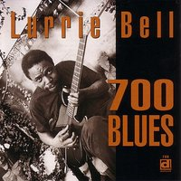 700 Blues — Lurrie Bell