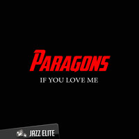 If You Love Me — Paragons