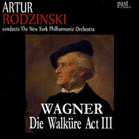Wagner: Die Walküre Act III (Complete) — Artur Rodziński, The New York Philharmonic Orchestra, Рихард Вагнер