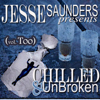 Chilled & UnBroken (vol. Too) — Jesse Saunders, DJ Spin