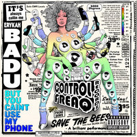 But You Caint Use My Phone — Erykah Badu