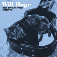 The Living Room Sessions — Will Hoge