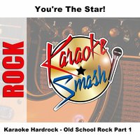 Karaoke Hardrock - Old School Rock Part 1 — Karaoke