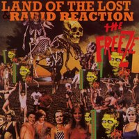 Land Of The Lost/Rabid Reaction — Freeze