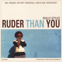 Philly Stylee — Ruder Than You
