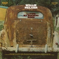 Laying My Burdens Down — Willie Nelson