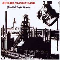 You Can't Fight Fashion — Michael Stanley Band