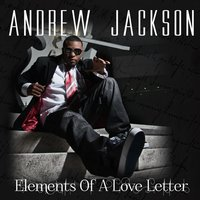 Elements of a Love Letter — Andrew Jackson