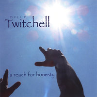A Reach for Honesty — Phillip Twitchell