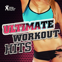 Ultimate Workout Hits — Total Fitness Music, Chani
