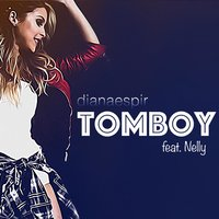 Tomboy EP (feat. Nelly) — Nelly, Diana Espir