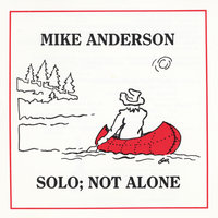 Solo; Not Alone — Mike Anderson