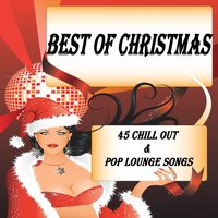 Best of Christmas X-Mas Chill Out & Pop Lounge Songs, 45 Tracks — сборник
