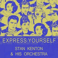 Express Yourself — Stan Kenton & His Orchestra