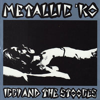 Metallic K.O. - The Original 1976 Album — Iggy Pop, The Stooges