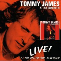 Live! At The Bitter End, New York — Tommy James