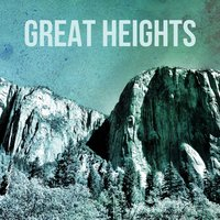 Great Heights — Great Heights