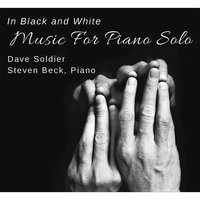 In Black and White: Music for Solo Piano — Dave Soldier