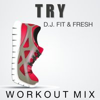 Try — D.J. Fit & Fresh
