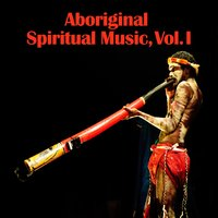 Aboriginal Spiritual Music, Vol. I — D.R.