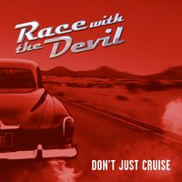 Don't Just Cruise — RACE & The Devil