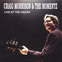 Live at the Oscar — Craig Morrison & the Momentz