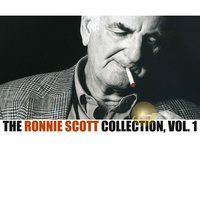 The Ronnie Scott Collection, Vol. 1 — Ronnie Scott