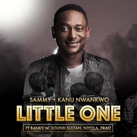 Little One — Sammy, Banky W, Sound Sultan, Niyola, Praiz, Kanu Nwankwo