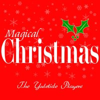Magical Christmas — The Yuletide Players