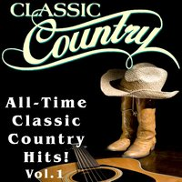 Classic Country - All-Time Classic Country Hits, Vol. 1 — сборник