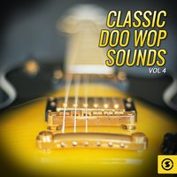 Classic Doo Wop Sounds, Vol. 4 — сборник