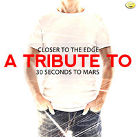 Closer to the Edge - A Tribute to 30 Seconds to Mars — Ameritz - Tributes