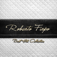 Best Hits Collection of Roberto Firpo — Roberto Firpo