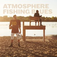 Fishing Blues — Atmosphere