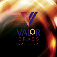 Inaugural — Valor Brass