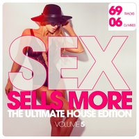Sex Sells More - The Ultimate House Edition, Vol. 5 — сборник