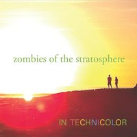 In Technicolor — Zombies Of The Stratosphere