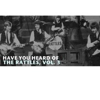 Have You Heard of the Rattles, Vol. 3 — The Rattles