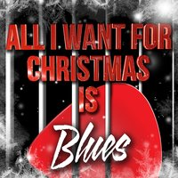 All I Want for Christmas Is Blues — сборник