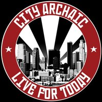 Live for Today — City Archaic
